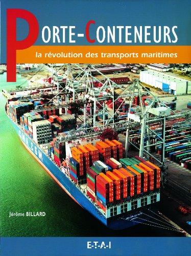 Porte-conteneurs: La révolution des transports maritimes