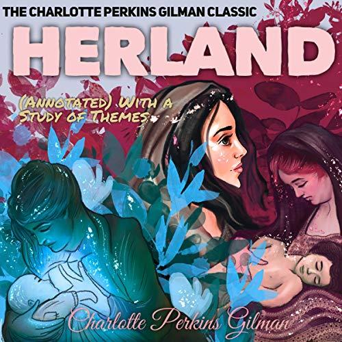 Couverture de The Charlotte Perkins Gilman Classic: Herland