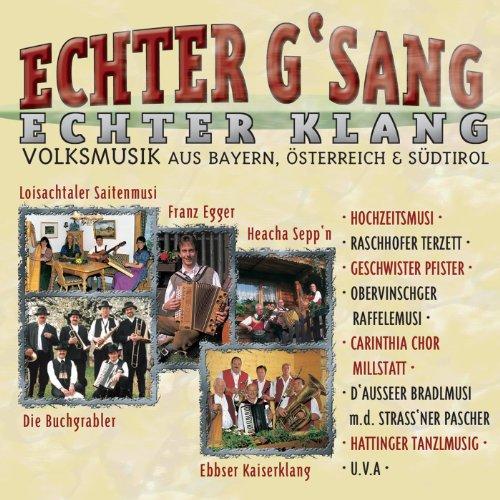 Echter G'sang, echter Klang - Volksmusik aus Bayern, Österreich & Südtirol