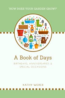 """A Book of Days - Birthdays, Anniversaries & Special Occasions: """"How Does Your Garden Grow?"""""""