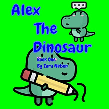 Alex The Dinosaur - Book One (A fantastic book for kids age 4-8) (English Edition)