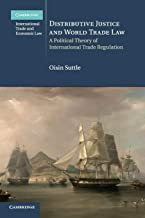 Distributive Justice and World Trade Law: A Political Theory of International Trade Regulation