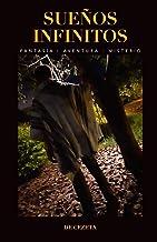 Sueños infinitos: Un libro lleno de energía, de sueños y aventura (Spanish Edition)