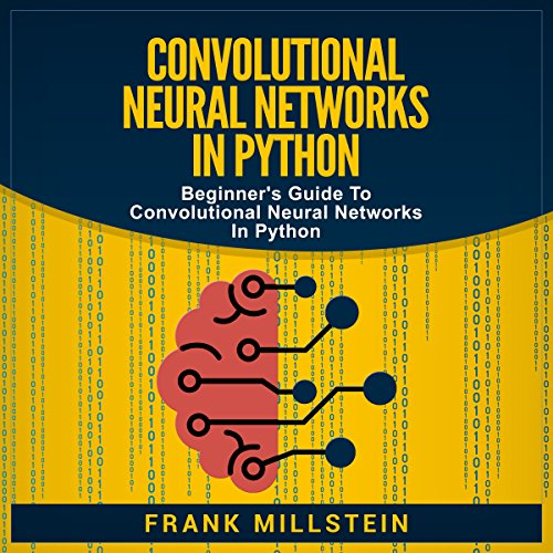 Convolutional Neural Networks In Python audiobook cover art