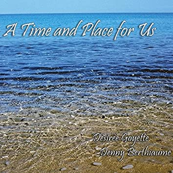 A Time and Place for Us