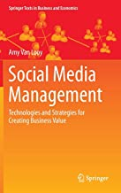Social Media Management: Technologies and Strategies for Creating Business Value