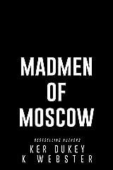 Madmen of Moscow: A Dark Mafia Romance Kindle Edition