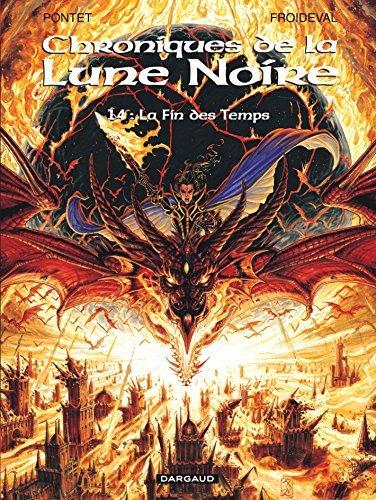 Les Chroniques de la Lune Noire - tome 14 - Fin des temps (La) de Cyril Pontet (20 novembre 2008) Album