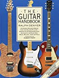 The Guitar Handbook: A Unique Source Book for the Guitar Player - Amateur or Professional, Acoustic or Electrice, Rock, Blues, Jazz, or Folk (LIVRE SUR LA MU)