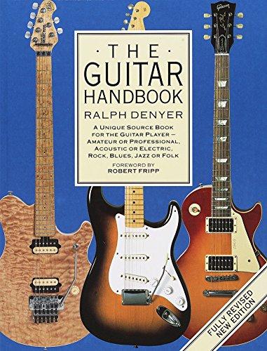 The Guitar Handbook: A Unique Source Book for the Guitar Player – Amateur or Professional, Acoustic or Electrice, Rock, Blues, Jazz, or Folk (LIVRE SUR LA MU)
