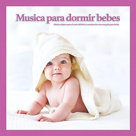Amazon.com: Musica Para Dormir Bebes, Musica Relajante, MÚSICA PARA ...