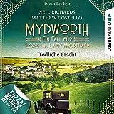 Tödliche Fracht: Mydworth - Ein Fall für Lord und Lady Mortimer 5