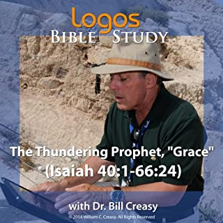 "The Thundering Prophet, ""Grace"" (Isaiah 40: 1-66: 24) audiobook cover art"