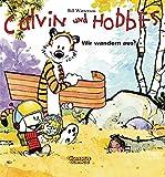 Calvin und Hobbes 3: Wir wandern aus! (3) - Bill Watterson