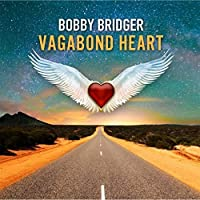 Vagabond Heart by Bobby Bridger (2013-05-03)