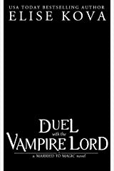 A Duel with the Vampire Lord (Married to Magic) Kindle Edition