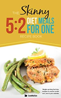 The Skinny 5:2 Fast Diet Meals for One: Single Serving Fast Day Recipes & Snacks Under 100, 200 & 300 Calories