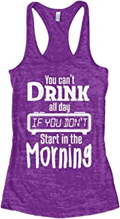 Women's You Can't Drink All Day Burnout Racerback Tank Top