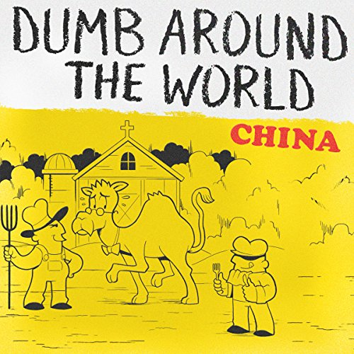Dumb Around the World: China audiobook cover art