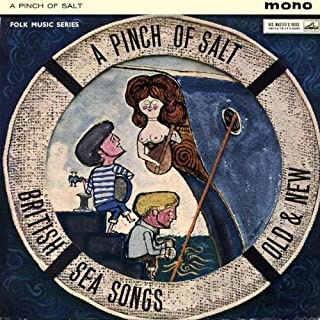 A Pinch of Salt; British Sea Songs Old and New LP