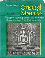 Oriental Memoirs: Selected From a Series of Familiar Letters Written During Seventeen Year Residence in India (4 Vol. Set)