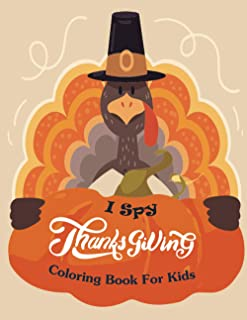 I Spy Thanksgiving Coloring Book for Kids: Fun and Cute Thanksgiving Coloring Book for Kids and Toddlers | Thanksgiving Gi...