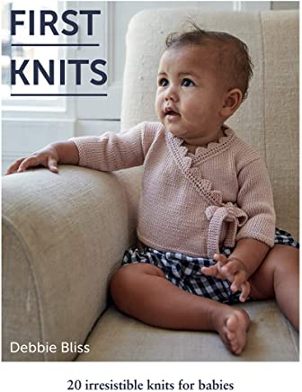 First Knits: 20 irresistible hand knits for babies
