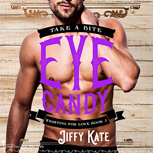 Eye Candy Audiobook By Smartypants Romance, Jiffy Kate cover art