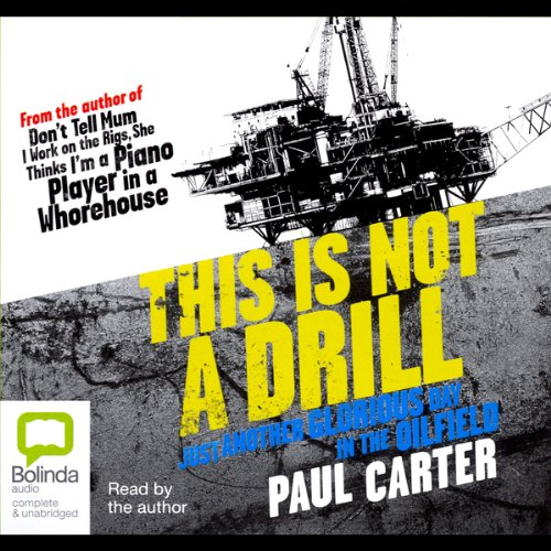 This is Not a Drill                   By:                                                                                                                                 Paul Carter                               Narrated by:                                                                                                                                 Paul Carter                      Length: 4 hrs and 35 mins     43 ratings     Overall 4.6