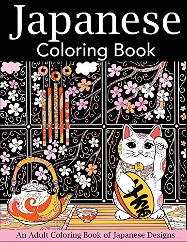Japanese Coloring Book: An Adult Coloring Book of Japanese Designs (Japan...