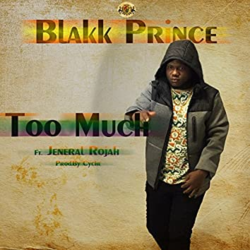 Too Much (feat. Jeneral Rojah)