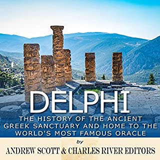 Delphi     The History of the Ancient Greek Sanctuary and Home to the World's Most Famous Oracle              By:                                                                                                                                 Charles River Editors,                                                                                        Andrew Scott                               Narrated by:                                                                                                                                 Bill Hare                      Length: 1 hr and 46 mins     1 rating     Overall 5.0