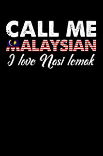 Call Me Malaysian I Love Nasi Lemak: 110 page Weekly Meal Planner 6 x 9 Food Lover journal to jot down your recipe ideas, ingredients, grocery shopping list and cooking notes