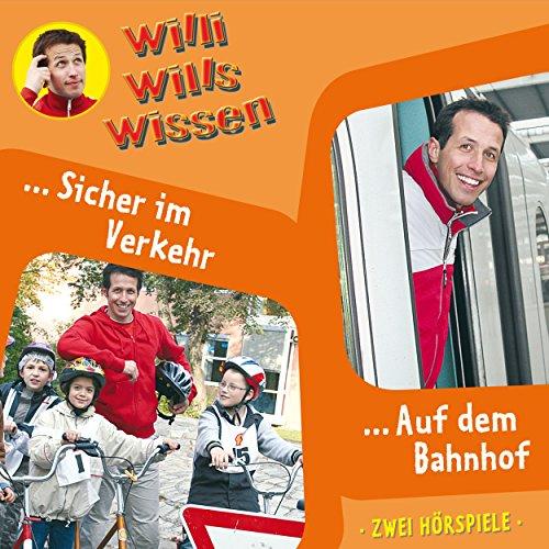 Sicher im Verkehr / Auf dem Bahnhof (Willi wills wissen 3) Titelbild