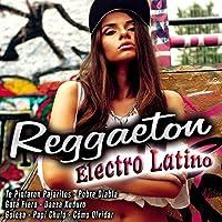 Reggaeton - Electro Latino