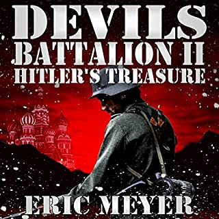 Hitler's Treasure     Devil's Battalion II              By:                                                                                                                                 Eric Meyer                               Narrated by:                                                                                                                                 Neal Vickers                      Length: 4 hrs and 6 mins     Not rated yet     Overall 0.0