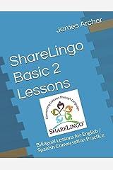 ShareLingo Basic 2 Lessons: Bilingual Lessons for English / Spanish Conversation Practice (ShareLingo Bilingual Lessons) Paperback