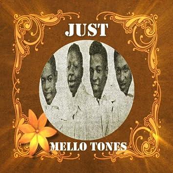 Just Mello Tones