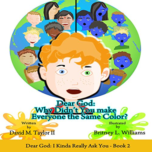 Dear God: Why Didn't You Make Everyone the Same Color? cover art