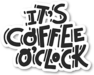 Coffee O Clock Sticker Funny Coffee Quotes Stickers - Laptop Stickers - Vinyl Decal - Laptop, Phone, Tablet Vinyl Decal St...