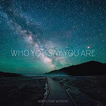 Who You Say You Are (feat. Joe Freeman)