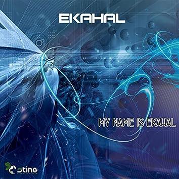 My Name is Ekahal