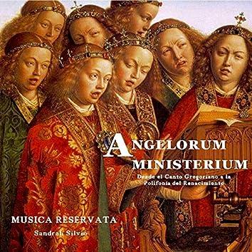 Angelorum Ministerium. Desde El Canto Gregoriano a La Polifonía Renacentista
