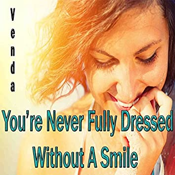 """You're Never Fully Dressed Without a Smile (From """"Annie"""")"""
