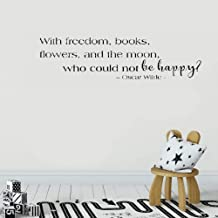 Wall stickers art decor decals Wall Sticker Quote With freedom, books, flowers, and the moon, who could not be happy? -Oscar Wilde- Vinyl Wall Decal Inspirational Motivational for Bedroom Living Room