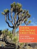 Hiking the Pacific Crest Trail: Southern California: Section Hiking from Campo to Tuolumne Meadows
