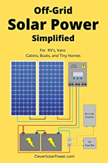 Off Grid Solar Power Simplified: For Rvs, Vans, Cabins, Boats and Tiny Homes