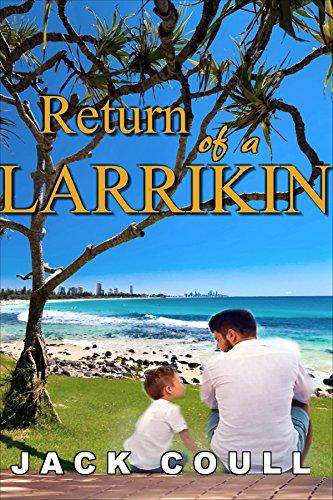 Book: Return of a Larrikin (Aussie Larrikins Book 3) by Jack Coull