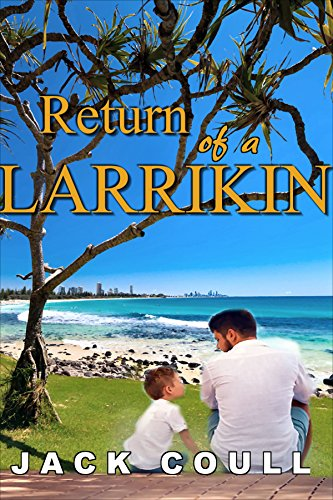 Book: Return of a Larrikin (Aussie Larrikins Book 3) by Jack Coull