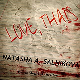 Love, Thais                   By:                                                                                                                                 Natasha A. Salnikova                               Narrated by:                                                                                                                                 Kauleen Cloutier                      Length: 10 hrs and 5 mins     30 ratings     Overall 3.8